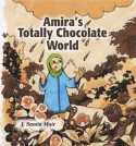 Amira's Totally Chocolate World Book Cover