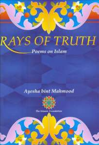 """Book cover of """"Rays of Truth: Poems on Islam"""" by Ayesha bint Mahmood"""