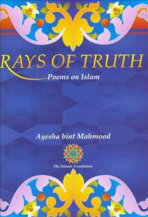 "Book cover of ""Rays of Truth: Poems on Islam"" by Ayesha bint Mahmood"