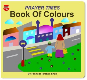 Prayer Times Colours book by Fehmida Ibrahim Shah (Smart Ark)